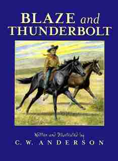 Blaze And Thunderbolt by C.W. Anderson
