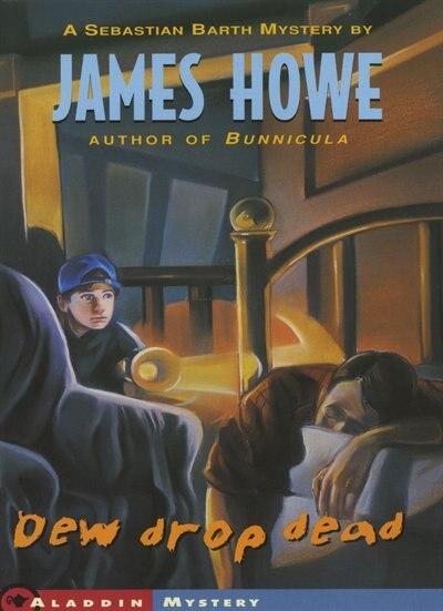 Dew Drop Dead by James Howe