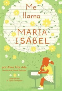 Me llamo Maria Isabel (My Name Is Maria Isabel): (My Name Is Maria Isabel)