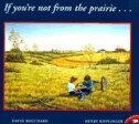 Book If You're Not from the Prairie... by Henry Ripplinger