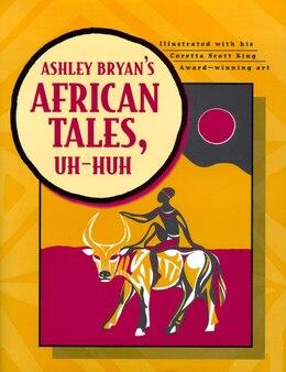 Book Ashley Bryan's African Tales, Uh-Huh by Ashley Bryan