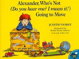 Book Alexander, Who's Not (Do You Hear Me? I Mean It!) Going to Move by Judith Viorst