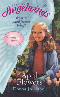 Book April Flowers: (Spring Special) by Donna Jo Napoli