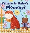 Where is Baby's Mommy?: A Karen Katz Lift-the-Flap Book by Karen Katz