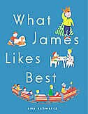Book What James Likes Best by Amy Schwartz