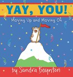 Yay, You!: Moving Up and Moving On
