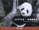Little Panda: The World Welcomes Hua Mei at the San Diego Zoo by Joanne Ryder