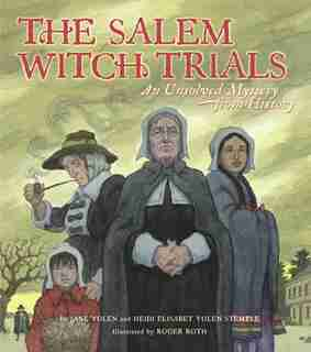 The Salem Witch Trials: An Unsolved Mystery from History by Jane Yolen