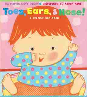 Toes, Ears, & Nose!: A Lift-the-Flap Book by Marion  Dane Bauer