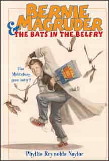 Bernie Magruder & the Bats in the Belfry by Phyllis Reynolds Naylor