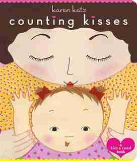 Counting Kisses: Counting Kisses by Karen Katz