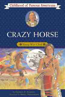 Crazy Horse: Young War Chief by George E. Stanley