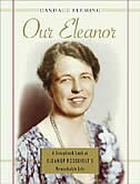 Our Eleanor: A Scrapbook Look at Eleanor Roosevelt's Remarkable Life by Candace Fleming