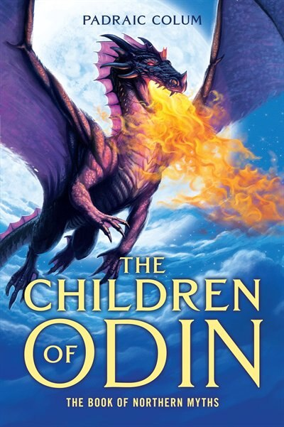 The Children of Odin: The Book of Northern Myths by Padraic Colum