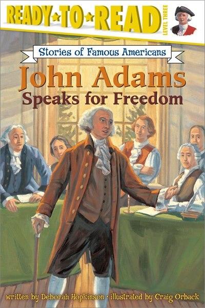 John Adams Speaks for Freedom by Deborah Hopkinson