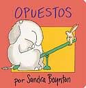 Book Opuestos (Opposites) by Sandra Boynton