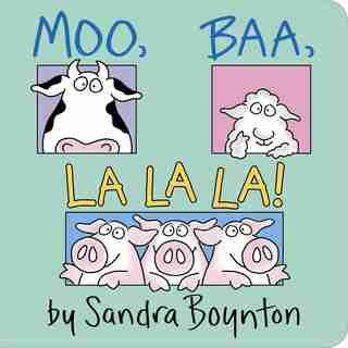 Moo, Baa, La La La!: Lap Edition by Sandra Boynton