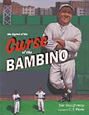 The Legend of the Curse of the Bambino: A Baseball Legend by Dan Shaughnessy