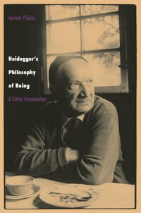 Heidegger's Philosophy of Being: A Critical Interpretation