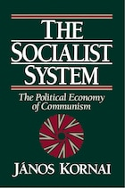 The Socialist System: The Political Economy of Communism