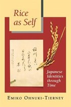 Rice as Self: Japanese Identities through Time