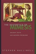 The Aesthetics of Mimesis: Ancient Texts and Modern Problems