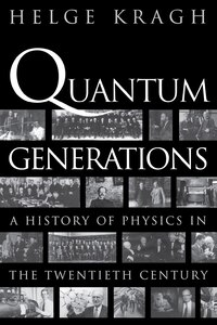 Quantum Generations: A History of Physics in the Twentieth Century