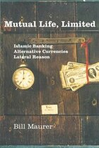 Mutual Life, Limited: Islamic Banking, Alternative Currencies, Lateral Reason
