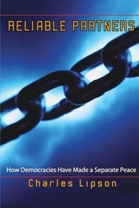 Reliable Partners: How Democracies Have Made a Separate Peace