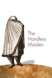 The Handless Maiden: Moriscos and the Politics of Religion in Early Modern Spain