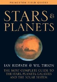 Stars and Planets: The Most Complete Guide to the Stars, Planets, Galaxies, and the Solar System