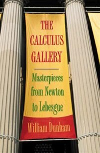 The Calculus Gallery: Masterpieces from Newton to Lebesgue
