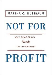 Book Not For Profit: Why Democracy Needs the Humanities by Martha C. Nussbaum