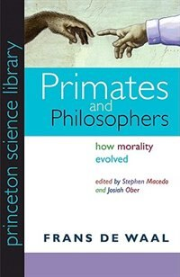 Primates and Philosophers: How Morality Evolved de Frans De Waal