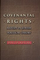 Covenantal Rights: A Study in Jewish Political Theory