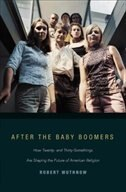 After the Baby Boomers: How Twenty- and Thirty-Somethings Are Shaping the Future of American…