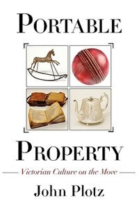 Portable Property: Victorian Culture on the Move
