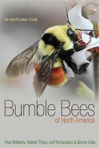 Bumble Bees of North America: An Identification Guide by Paul H. Williams