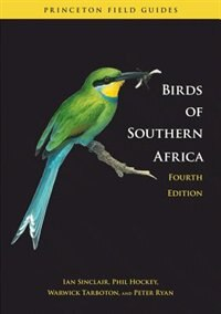 Birds of Southern Africa: Fourth Edition