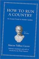 How to Run a Country: An Ancient Guide for Modern Leaders