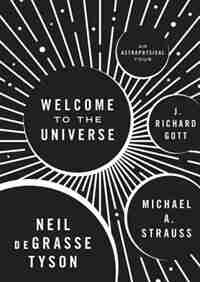 Welcome to the Universe: An Astrophysical Tour by Neil Degrasse Tyson