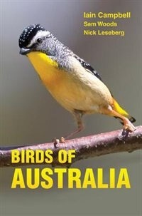 Birds of Australia: A Photographic Guide by Iain Campbell
