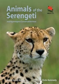 Book Animals of the Serengeti: And Ngorongoro Conservation Area by Adam Scott Kennedy