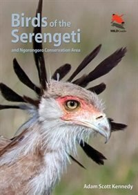 Book Birds of the Serengeti: And Ngorongoro Conservation Area by Adam Scott Kennedy