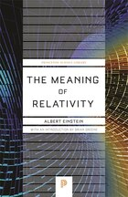 The Meaning of Relativity: Including the Relativistic Theory of the Non-Symmetric Field, Fifth…