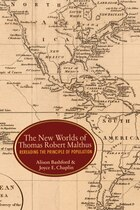 The New Worlds of Thomas Robert Malthus: Rereading the Principle of Population
