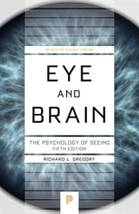 Eye and Brain: The Psychology of Seeing, Fifth Edition