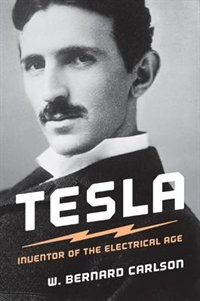 Book Tesla: Inventor of the Electrical Age by W. Bernard Carlson