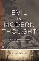 Evil in Modern Thought: An Alternative History of Philosophy