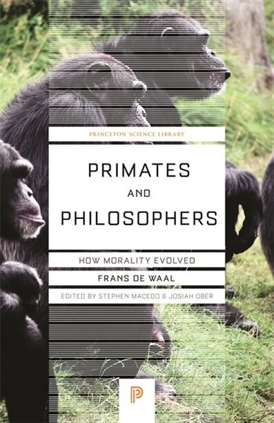 Primates and Philosophers: How Morality Evolved by Frans De Waal
